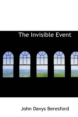 The Invisible Event by John Davys Beresford
