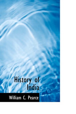 History of India by William C Pearce