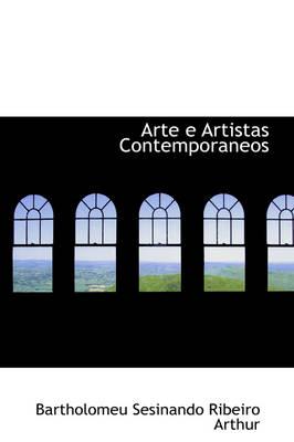 Arte E Artistas Contemporaneos by Bartholomeu Sesinando Ribeiro Arthur