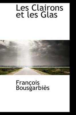 Les Clairons Et Les Glas by Franois Bousgarbis, Fran Ois Bousgarbi?'s