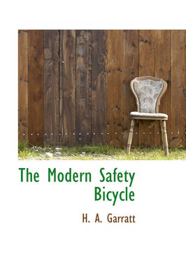 The Modern Safety Bicycle by H A Garratt