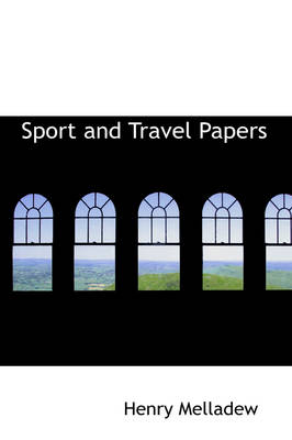 Sport and Travel Papers by Henry Melladew