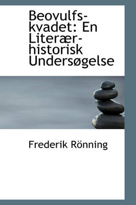 Beovulfs-Kvadet En Liter R-Historisk Unders Gelse by Frederik Rnning