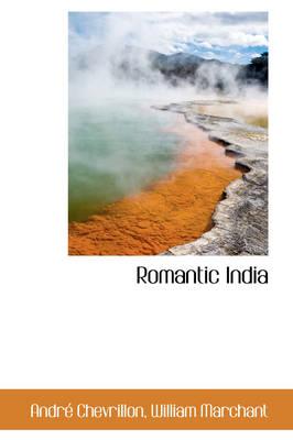 Romantic India by Andre Chevrillon