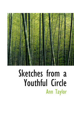 Sketches from a Youthful Circle by Senior Lecturer Ann (University of York) Taylor
