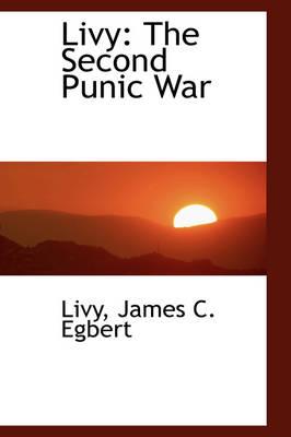 Livy The Second Punic War by Livy James C Egbert