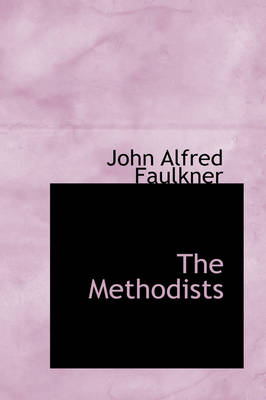 The Methodists by John Alfred Faulkner
