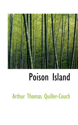 Poison Island by Arthur Quiller-Couch
