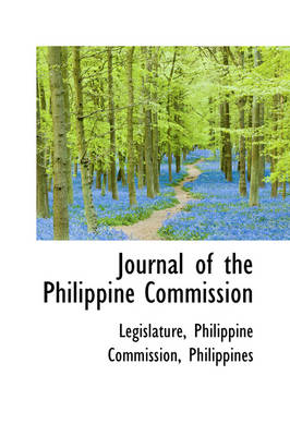 Journal of the Philippine Commission by Commission Philippine Commission, Philippine Commission