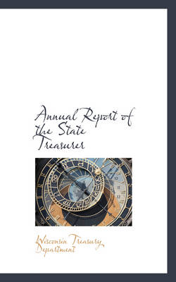 Annual Report of the State Treasurer by Wisconsin Treasury Department