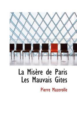 La Misere de Paris Les Mauvais Gites by Pierre Mazerolle