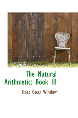 The Natural Arithmetic Book III by Isaac Oscar Winslow