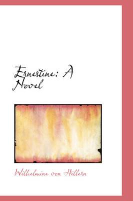 Ernestine by Wilhelmine Von Hillern