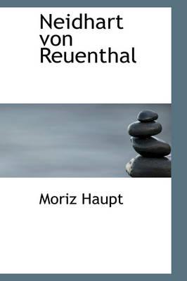 Neidhart Von Reuenthal by Moriz Haupt