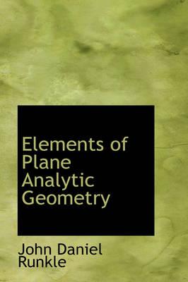 Elements of Plane Analytic Geometry by John Daniel Runkle