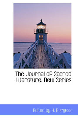 The Journal of Sacred Literature. New Series by Edited By H Burgess