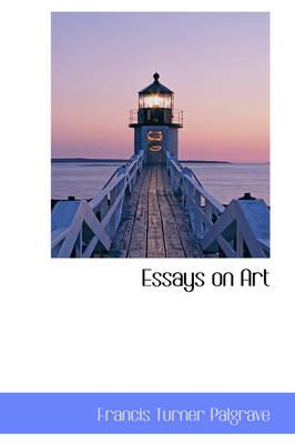 Essays on Art by Francis Turner Palgrave