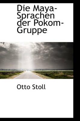 Die Maya-Sprachen Der Pokom-Gruppe by Otto Stoll