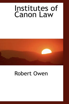 Institutes of Canon Law by Robert Dale Owen