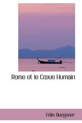 Rome Et Le Cue Humain by Flix Bungener, F LIX Bungener