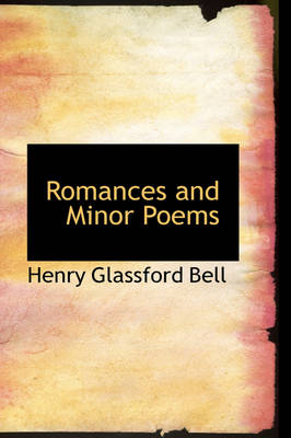 Romances and Minor Poems by Henry Glassford Bell