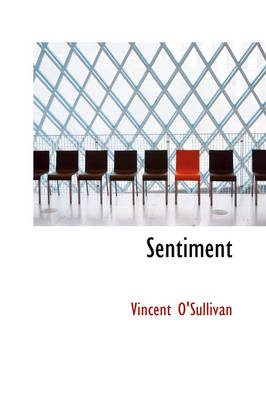 Sentiment by Professor of English Vincent, Comp (Victoria University of Wellington Victoria University of Wellington, Victoria U O'Sullivan
