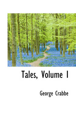Tales, Volume I by George Crabbe