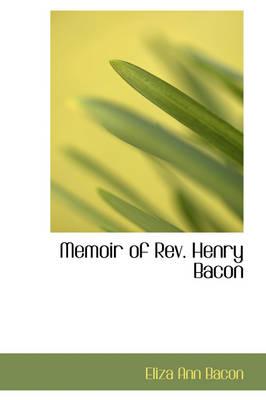 Memoir of REV. Henry Bacon by Eliza Ann Bacon