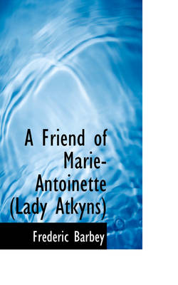 A Friend of Marie-Antoinette (Lady Atkyns) by Frdric Barbey, Fr D Ric Barbey