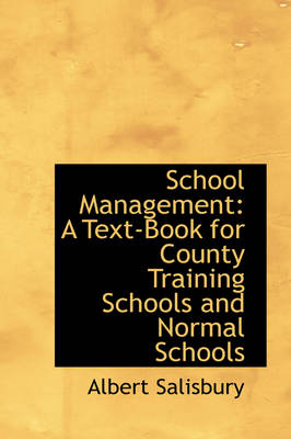 School Management A Text-Book for County Training Schools and Normal Schools by Albert Salisbury