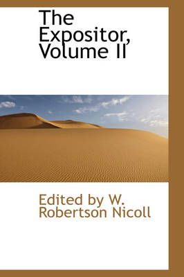 The Expositor, Volume II by Edited By W Robertson Nicoll