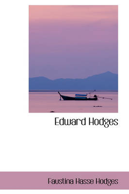 Edward Hodges by Faustina Hasse Hodges