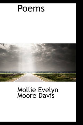 Poems by Mollie Evelyn Moore Davis