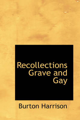 Recollections Grave and Gay by Burton, Mrs Harrison