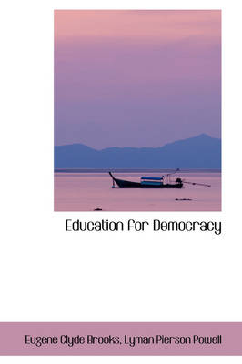Education for Democracy by Eugene Clyde Brooks
