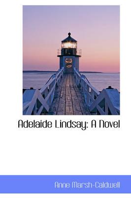 Adelaide Lindsay by Anne Marsh-Caldwell
