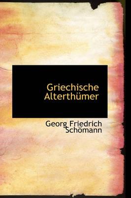 Griechische Alterth Mer by Georg Friedrich Schmann