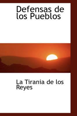 Defensas de Los Pueblos by La Tirania De Los Reyes