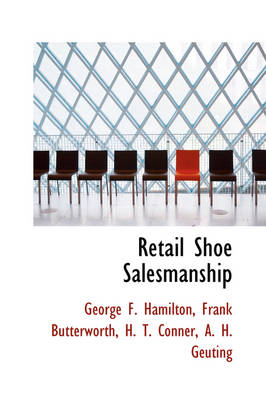 Retail Shoe Salesmanship by George F Hamilton