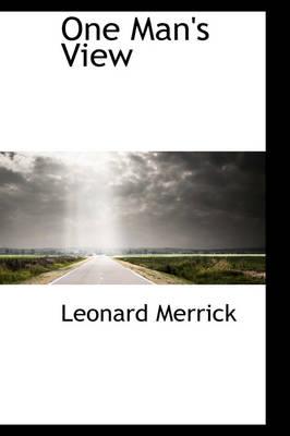 One Man's View by Leonard Merrick