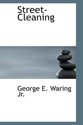 Street-Cleaning by George E, Jr. Waring