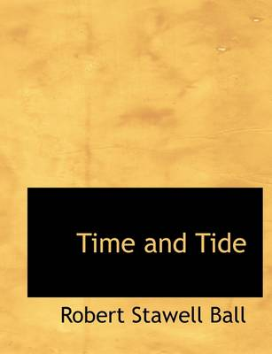 Time and Tide by Robert Stawell Ball