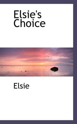 Elsie's Choice by Elsie