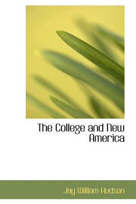 The College and New America by Jay William Hudson