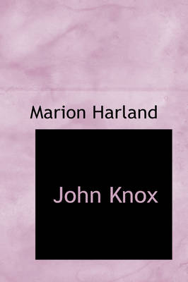 John Knox by Marion Harland