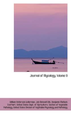 Journal of Mycology, Volume 9 by William Ashbrook Kellerman