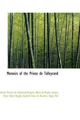Memoirs of the Prince de Talleyrand by Charles Maurice D Talleyrand-Prigord