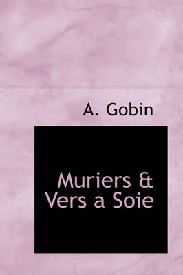 Muriers & Vers a Soie by A Gobin