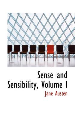 Sense and Sensibility, Volume I by Jane Austen