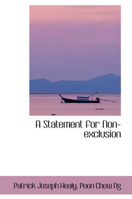 A Statement for Non-Exclusion by Patrick Joseph Healy
